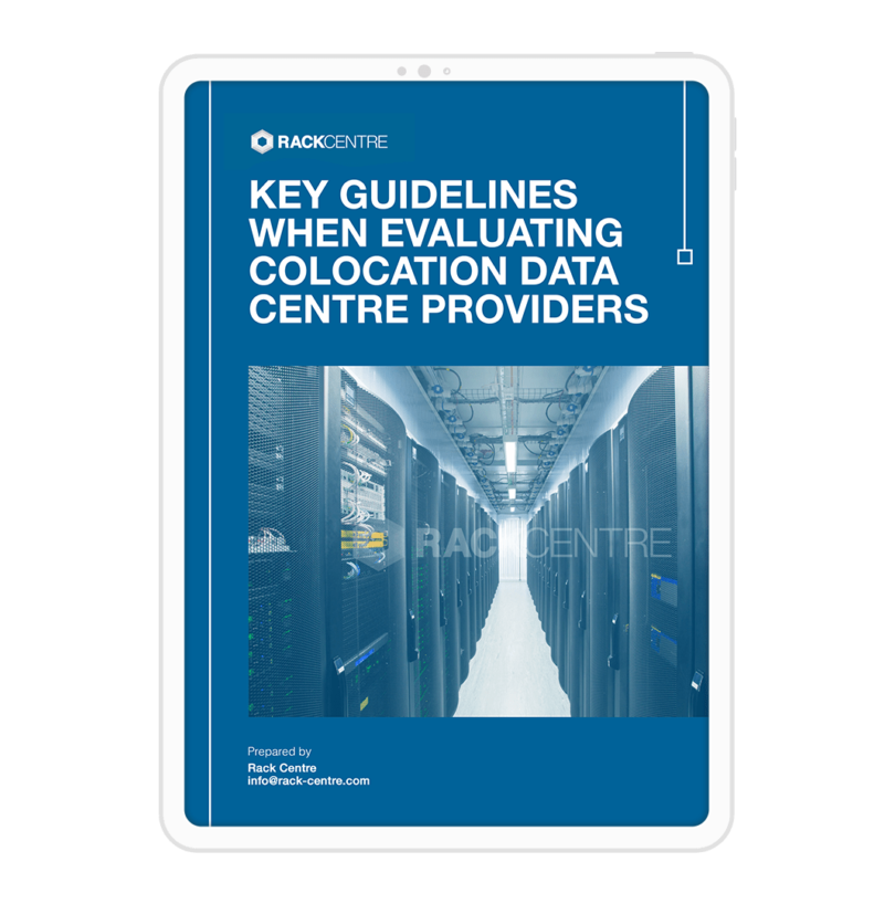 KEY GUIDELINES WHEN EVALUATING COLOCATION DATA CENTRE PROVIDERS